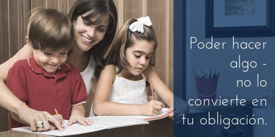 Homeschooling: Sólo porque puedes hacer algo, no se convierte en tu obigación