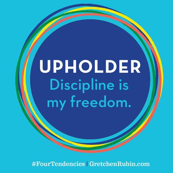 Upholder: Discipline is my freedom.